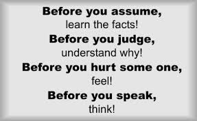 before you assume.........